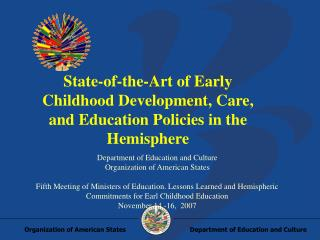 State-of-the-Art of Early Childhood Development, Care, and Education Policies in the Hemisphere