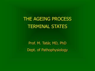 THE AGEING PROCESS  TERMINAL STATES