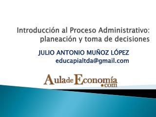 Introducción al Proceso Administrativo: planeación y toma de decisiones