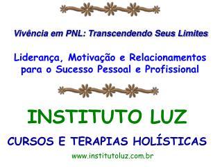 Liderança, Motivação e Relacionamentos para o Sucesso Pessoal e Profissional