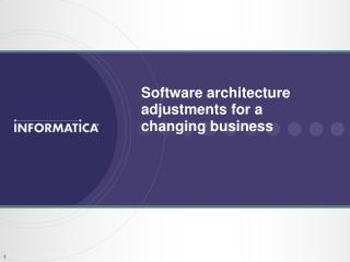 Software architecture adjustments for a  changing business