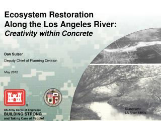 Ecosystem Restoration  Along the Los Angeles River:  Creativity within Concrete