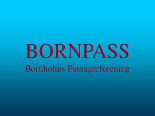 BORNPASS Bornholms Passagerforening