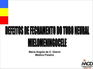 DEFEITOS DE FECHAMENTO DO TUBO NEURAL MIELOMENINGOCELE