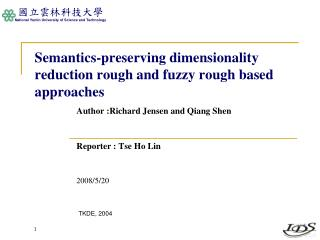 Semantics-preserving dimensionality reduction rough and fuzzy rough based approaches