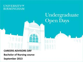 CAREERS ADVISORS DAY Bachelor of Nursing course September 2013