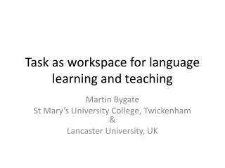 Task as workspace for language learning and teaching