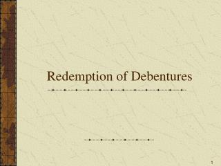 Redemption of Debentures