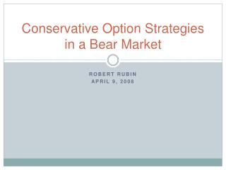 Conservative Option Strategies in a Bear Market