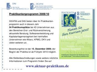 Praktikantenprogramm 2009/10 DGVFM und DAV bieten über ihr Praktikanten-