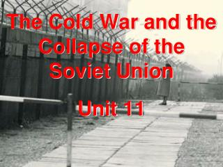 The Cold War and the Collapse of the Soviet Union