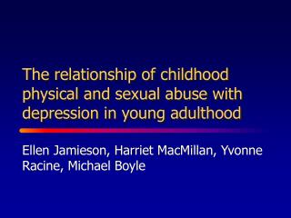 The relationship of childhood physical and sexual abuse with depression in young adulthood