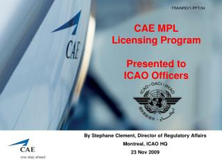 CAE MPL  Licensing Program  Presented to  ICAO Officers