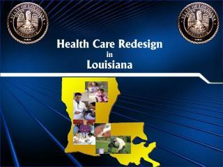 Health Care Redesign in Louisiana