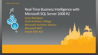 Real-Time Business Intelligence with Microsoft SQL Server 2008 R2