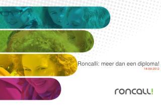 Roncalli: meer dan een diploma!