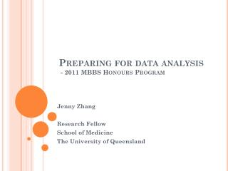 Preparing for data analysis   - 2011 MBBS Honours Program