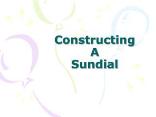 Constructing A Sundial