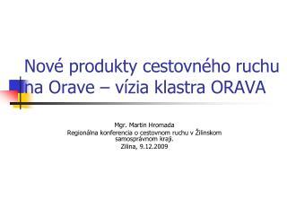 Nové produkty cestovného ruchu na Orave – vízia klastra ORAVA