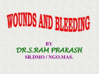 BY DR.S.RAM PRAKASH SR.DMO / NGO.MAS.