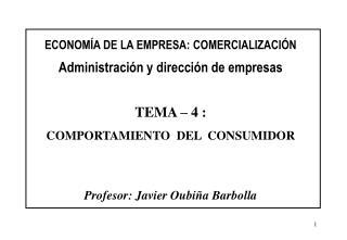 ECONOM�A DE LA EMPRESA: COMERCIALIZACI�N Administraci�n y direcci�n de empresas TEMA � 4 :