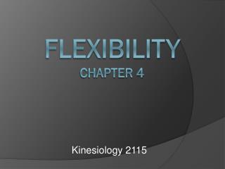 Flexibility Chapter 4