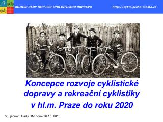 KOMISE RADY HMP PRO CYKLISTICKOU DOPRAVU                      cyklo.praha-mesto.cz