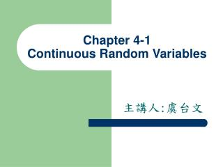 Chapter 4-1 Continuous Random Variables