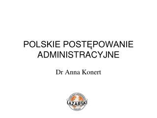 POLSKIE POSTĘPOWANIE ADMINISTRACYJNE