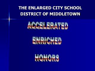 THE ENLARGED CITY SCHOOL DISTRICT OF MIDDLETOWN