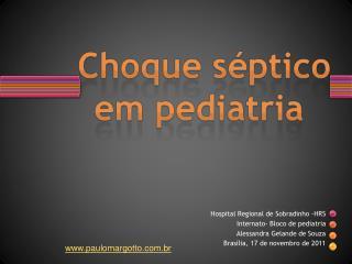 Hospital Regional de Sobradinho -HRS  Internato- Bloco de pediatria Alessandra Gelande de Souza