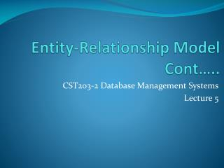 Entity-Relationship Model Cont�..