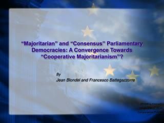 Majoritarian  and  Consensus  Parliamentary Democracies: A Convergence Towards  Cooperative Majoritarianism