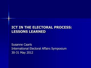 ICT IN THE ELECTORAL PROCESS: LESSONS LEARNED