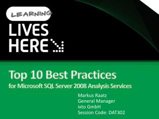 Top 10 Best Practices for Microsoft SQL Server 2008 Analysis Services