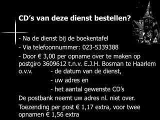 CD's van deze dienst bestellen?