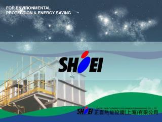 FOR ENVIRONMENTAL  PROTECTION & ENERGY SAVING