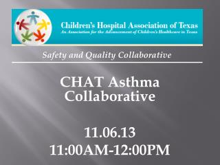 CHAT Asthma Collaborative  11.06.13 11:00AM-12:00PM