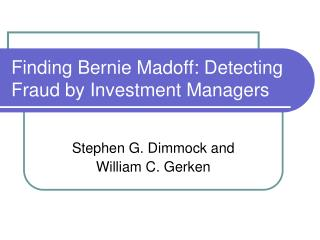 Finding Bernie Madoff: Detecting Fraud by Investment Managers