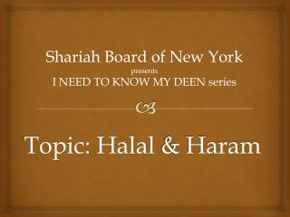 Topic: Halal & Haram