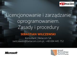 Licencjonowanie i zarzadzanie oprogramowaniem. Zasady i procedury