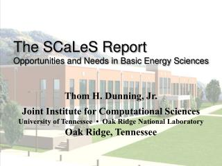 The SCaLeS Report Opportunities and Needs in Basic Energy Sciences
