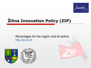 �ilina Innovation Policy  (ZIP)