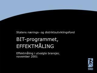BIT-programmet,  EFFEKTMÅLING