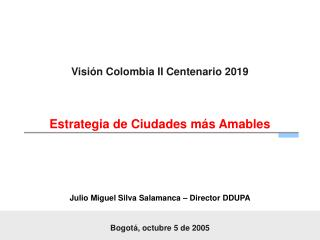 Visión Colombia II Centenario 2019 Estrategia de Ciudades más Amables