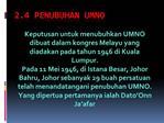 2.4 Penubuhan UMNO