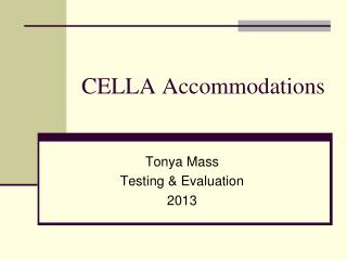 CELLA Accommodations