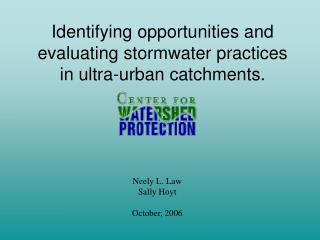 Identifying opportunities and evaluating stormwater practices in ultra-urban catchments.
