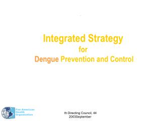 Integrated Strategy for Dengue  Prevention and Control