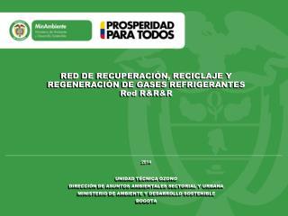 RED DE RECUPERACIÓN, RECICLAJE Y REGENERACIÓN DE GASES REFRIGERANTES                Red R&R&R 2014